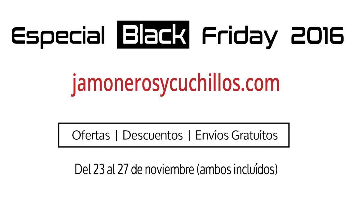Jamoneros Black Friday 2016 descuentos